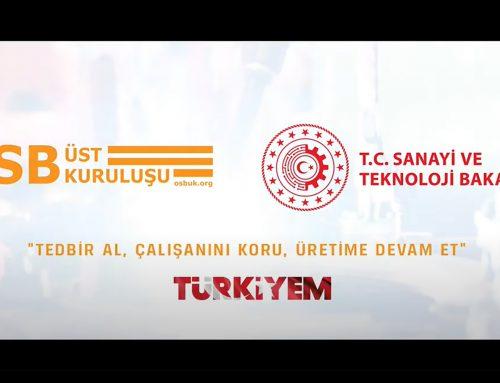"""""""Tedbir Al, Çalışanını Koru, Üretime Devam Et Türkiyem"""""""